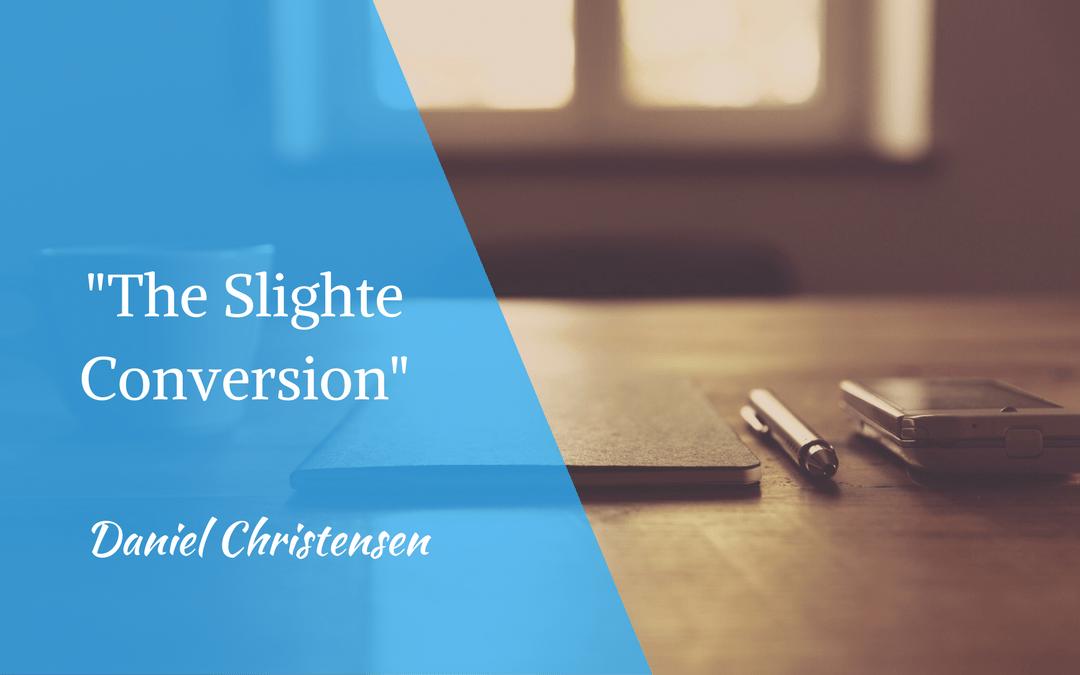 The Slighte Conversion