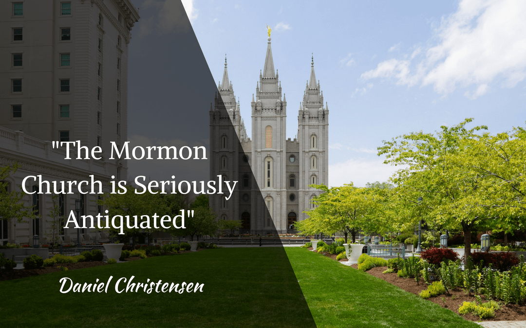 The Mormon Church is Seriously Antiquated